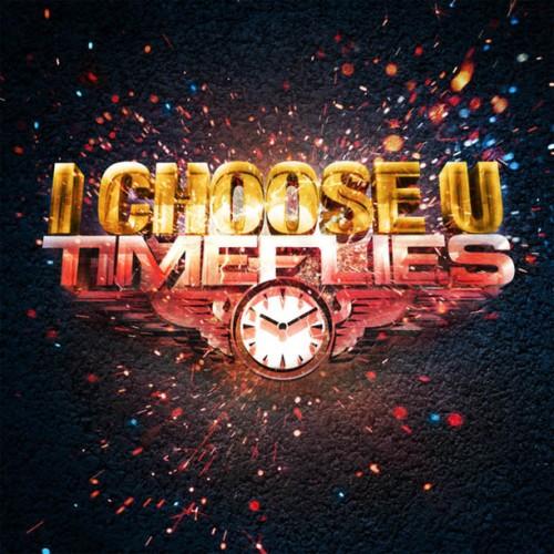 Timeflies-I-Choose-U-612x612