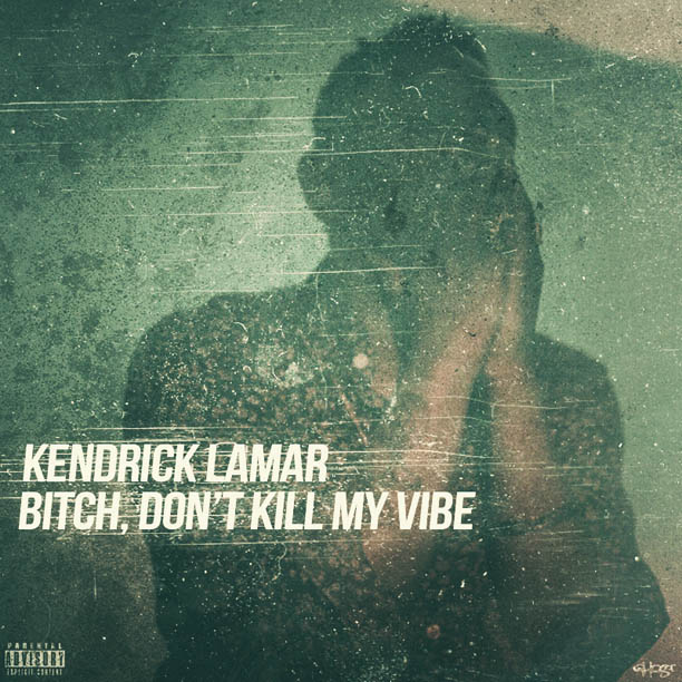 Kendrick-Lamar-Bitch-Dont-Kill-My-Vibe-Official-Video