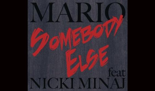 Mario-Somebody-Else-ft-Nicki-Minaj