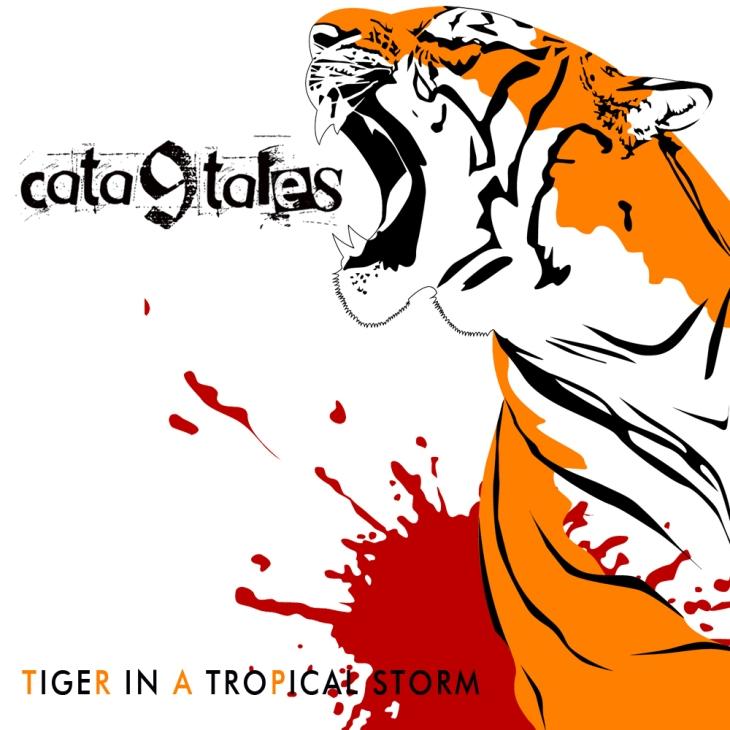 Cata9tales - Tiger In A Tropical Storm
